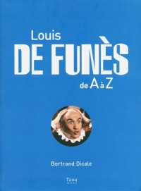 LOUIS DE FUNES DE A A Z