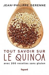 Tout savoir sur le quinoa avec 200 recettes sans gluten