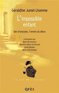 L'impossible enfant : Don d'ovocytes, l'envers du décor