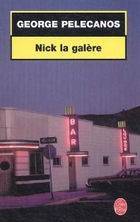 Nick la Galère