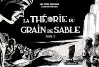 Les Cités Obscures - Tome 2 - La Théorie du grain de sable Tome 2