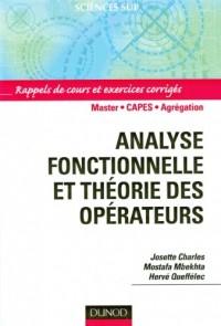 Analyse fonctionnelle et théorie des opérateurs: Rappels de cours et exercices corrigés