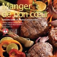 Manger de bon coeur : Conseils-santé et recettes savoureuses