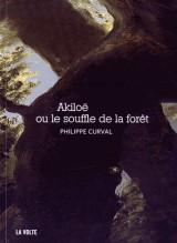 Akiloe Ou le Souffle de la Foret