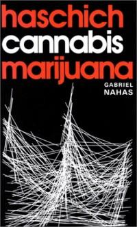 Haschich, cannabis et marijuana : Le chanvre trompeur