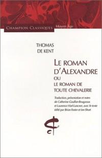 Le Roman d'Alexandre ou le Roman de toute chevalerie