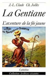 La Gentiane : L'aventure de la fée jaune
