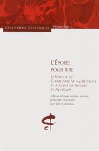 L'Epopée pour rire - Le voyage de Charlemagne à Jérusalem et Constantinople et Audigier