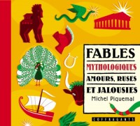 Fables Mythologiques, Amours, Ruses,.