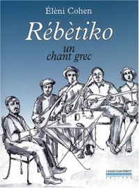 Rébètiko : Un chant grec (1CD audio)