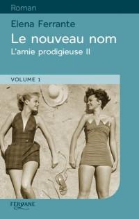 L'amie prodigieuse, Tome 2 : Le nouveau nom : 2 volumes