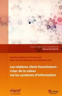 Les relations client-fournisseurs : créer de la valeur via les systèmes d'information