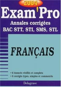 Exam'Pro numéro, 35 : Français, STT - STI (Annales corrigées)