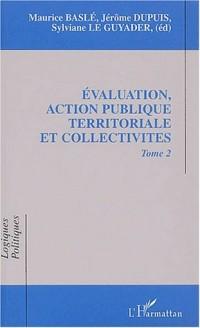 Evaluation, action publique territoriale et collectivités. Tome 2