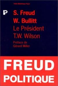 Le Président Thomas Woodrow Wilson. Portrait psychologique