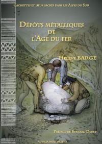 Cachettes et Lieux Sacres Dans les Alpes du Sud - Depots Metalliques de l'Age du Fer.