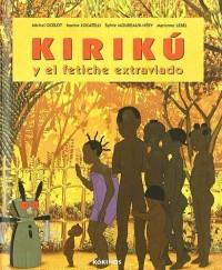 Kirikú y el fetiche extraviado (mini): Kirikou et le fétiche égaré