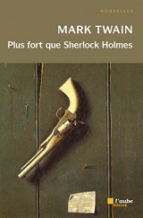 Plus fort que Sherlock Holmes [Poche]