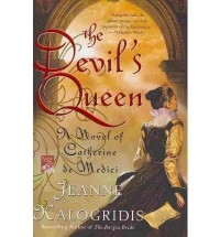 The Devil's Queen: A Novel of Catherine de Medici Kalogridis, Jeanne ( Author ) May-25-2010 Paperback