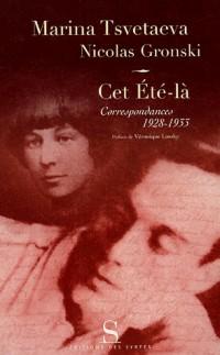 Cet Eté-là : Correspondances 1928-1933