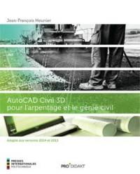 Autocad Civil 3D pour l'Arpentage et le Génie Civil. Adapte aux Versions 2014 et 2015