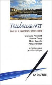 Toulouse / AZF : Essai sur le traumatisme et la tiercéité
