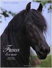 Frison : L'or noir