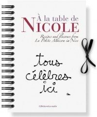 A la Table de Nicole - Recipes and flavors from La Petite Maison in Nice