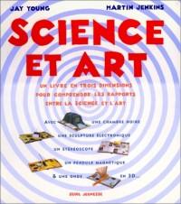 Science et Art : Un livre en 3 dimensions pour comprendre les rapports entre la science et l'art