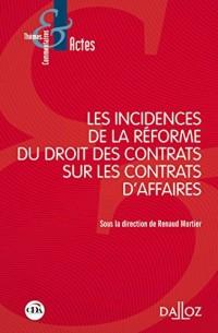 Les incidences de la réforme du droit des contrats sur les contrats d'affaires - Nouveauté