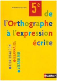 De l'Orthographe à l'expression écrite 5e
