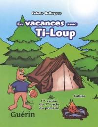 En Vacances avec Ti Loup Cahier de Révision Première Annee CP