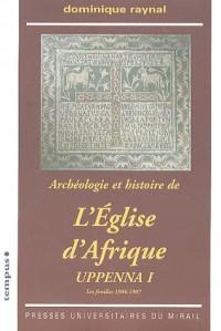 Archéologie et histoire de l'Eglise d'Afrique : Uppenna I, Les fouilles 1904-1907