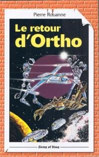 Le retour d'Ortho