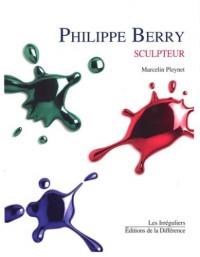 Philippe Berry : Sculpteur