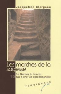 Les marches de la sagesse : De Nantes à Nantes, 70 ans d'une vie exceptionnelle