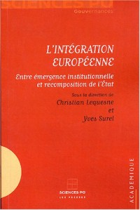 L'Intégration européenne : Entre émergence institutionnelle et recomposition de l'Etat