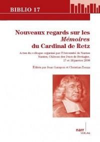 Le Cardinal de Retz: Actes du colloque organisé par l Université de Nantes Nantes, Château des Ducs de Bretagne, 17 et 18 janvier 2008