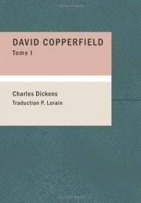 David Copperfield, Tome I