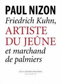 Friedrich Kuhn, artiste du jeûne et marchand de palmiers