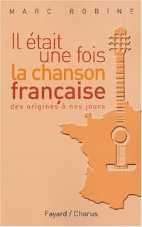 Il était une fois la chanson française (des trouvères à nos jours)