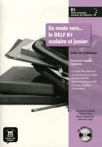 En Route Vers...le Delf B1 Scolaire et Junior Livre du Profe