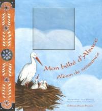 Mon bébé d'Alsace : Album de naissance