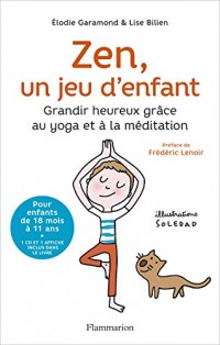 Zen, un jeu d'enfant : Grandir heureux grâce au yoga et à la méditation (1CD audio)