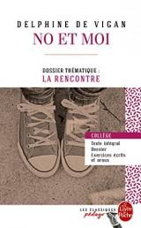 No et moi (Edition pédagogique): Dossier thématique : La Rencontre [Poche]