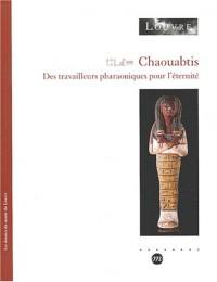 Chaouabtis : Des travailleurs pharaoniques pour l'éternité