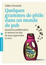 Quelques grammes de philo dans un monde de pub [Poche]