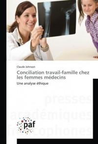 Conciliation travail-famille chez les femmes médecins: Une analyse éthique