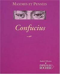 Confucius : Maximes et pensées
