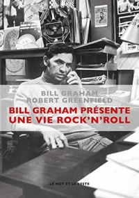 Bill Graham présente : une vie rock'n'roll (MUSIQUES)